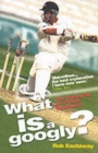 Image for What is a googly?  : the mysteries of cricket explained