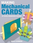 Image for Making mechanical cards  : 25 paper-engineered designs
