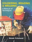 Image for Soldering, brazing & welding  : a manual of techniques