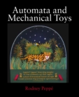 Image for Automata and mechanical toys  : with illustrations and text by Britain's leading makers, and photographs and plans for making mechanisms