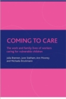 Image for Coming to care  : the work and family lives of workers caring for vulnerable children