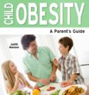 Image for Child Obesity : A Parent's Guide