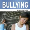 Image for Bullying : A Parent's Guide