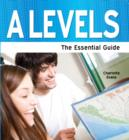 Image for A-levels  : the essential guide