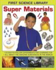 Image for Super materials  : 13 easy-to-follow experiments for learning fun