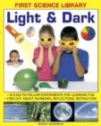 Image for Light & dark  : 16 easy-to-follow experiments for learning fun