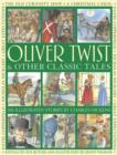 Image for Oliver Twist & other classic tales  : six illustrated stories by Charles Dickens