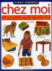 Image for Chez moi  : an introduction to commonly used French words and phrases around the home, with 500 lively photographs