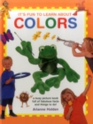 Image for It's all fun to learn about colours  : a busy picture book full of fabulous facts and things to do!