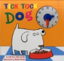 Image for Tick tock dog  : a tell the time book