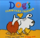 Image for Dog's farmyard friends  : a touch and tickle book - with fun-to-feel flocking!