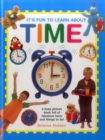 Image for It's fun to learn about time  : a busy picture book full of fabulous facts and things to do!