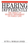 Image for Hearing differently  : the impact of hearing impairment on family life