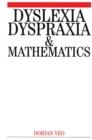 Image for Dyslexia, dyspraxia and mathematics
