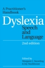 Image for Dyslexia, speech and language  : a practitioner's handbook