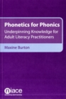 Image for Phonetics for phonics  : underpinning knowledge for adult literacy practitioners