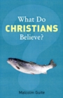 Image for What do Christians believe?