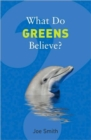 Image for What do greens believe?