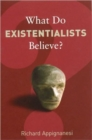 Image for What do existentialists believe?