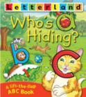 Image for Who's hiding?  : a lift-the-flap ABC book