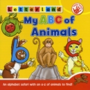 Image for My ABC of animals  : an alphabet safari with an A-Z of animals to find!