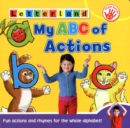 Image for My ABC of actions  : fun actions and rhymes for the whole alphabet!