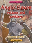 Image for Anglo - Saxon Raiders and Settlers