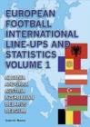 Image for European Football International Line-Ups and Statistics : Volume 1 : Albania to Belgium