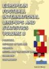 Image for European Football International Line-ups & Statistics - Volume 8 : Portugal to San Marino