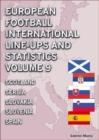 Image for European Football International Line-ups and Statistics - Volume 9 Scotland to Spain