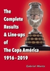 Image for The Complete Results & Line-ups of the Copa America 1916-2019