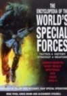 Image for The encyclopedia of the world's special forces  : tactics, history, strategy, weapons