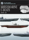 Image for Kriegsmarine U-Boats 1939-45 : The Spellmount U-Boat Identification Guide
