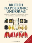 Image for British Napoleonic uniforms  : a complete illustrated guide to uniforms and braids