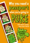 Image for Why you need a passport when you're going to puke  : and more crazy-but-true facts!
