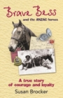 Image for Brave Bess and the ANZAC Horses