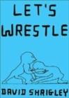Image for Let's wrestle