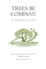 Image for Trees be company  : an anthology of poetry