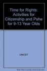 Image for Time for rights  : activities for citizenship & PSHE for 9-13 Year Olds