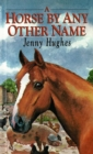 Image for A Horse by Any Other Name