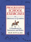 Image for Progressive School Exercises for Dressage and Jumping : A Handbook for Teachers and Riders