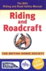 Image for Riding and Roadcraft : The BHS Riding and Road Safety Manual