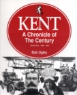 Image for Kent : A Chronicle of the Century : v. 1 : 1900-24