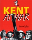 Image for Kent at War : The Unconquered County, 1939-45