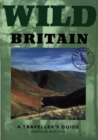 Image for Wild Britain  : a traveller's guide