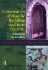 Image for Conservation of historic buildings and their contents  : addressing the conflicts