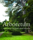 Image for Arboretum : A History of the Trees Grown in Britain and Ireland