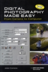 Image for Digital Photography Made Easy : From Camera to Computer