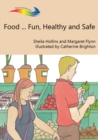 Image for Food-fun, healthy and safe