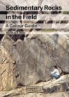 Image for Sedimentary rocks in the field  : a colour guide